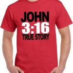 Christian T-Shirt - John 3:16 True Story 18A73-Red