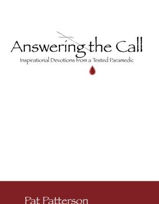 Answering-the-Call-Inspirational-Devotionals-from-a-Tested-Paramedic-A-Book-of-Encouragement-for-First-Responders-Police-Officers-EMTs-and-Firefighters-in-a-Post-911-World-Volume-1-0