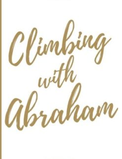 Climbing-with-Abraham-30-Devotionals-to-Help-You-Grow-Your-Faith-Build-Your-Life-and-Discover-Gods-Calling-Testament-Heroes-Volume-1-0