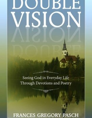 Double-Vision-Seeing-God-In-Everyday-Life-Through-Devotions-and-Poetry-0