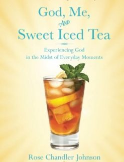 God-Me-and-Sweet-Iced-Tea-Experiencing-God-in-the-Midst-of-Everyday-Moments-0