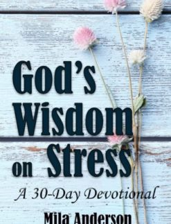 Gods-Wisdom-on-Stress-A-30-Day-Devotional-Inspirational-Christian-Bible-Devotional-Bible-Verses-and-Guidance-on-Stress-0