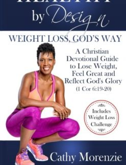 Healthy-by-Design-Weight-Loss-Gods-Way-A-Christian-Devotional-Guide-to-Lose-Weight-Feel-Great-and-Reflect-Gods-Glory-1-Cor-619-20-Volume-1-0