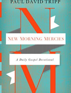 New-Morning-Mercies-A-Daily-Gospel-Devotional-0